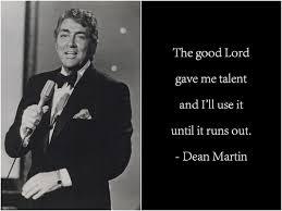 Dean Martin – Artist, Imagination, talent and good judgment – Motivationalbio